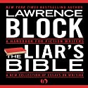 The Liar's Bible: A Handbook for Fiction Writers Audiobook by Lawrence Block Narrated by Robert Sams