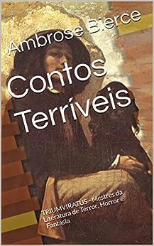 Contos Terríveis (Mestres da Literatura de Terror, Horror e Fantasia Livro 12) por [Bierce, Ambrose]
