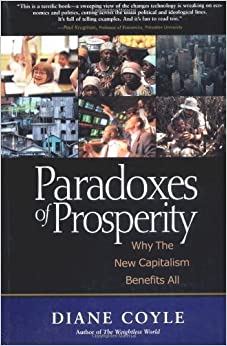 Book Paradoxes of Prosperity: Why the New Capitalism Benefits All by Diane Coyle (2002-09-12)