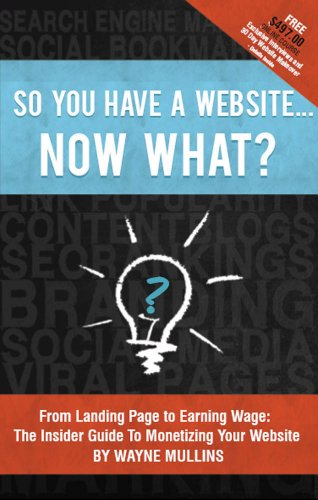 So You Have a Website Now What?
