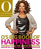 img - for O's Big Book of Happiness: The Best of O, The Oprah Magazine: Wisdom, Wit, Advice, Interviews, and Inspiration book / textbook / text book