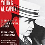 Young Al Capone: The Untold Story of Scarface in New York, 1899-1925 by William Balsamo front cover