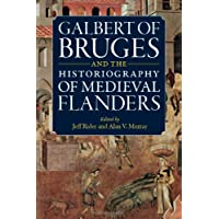 Galbert of Bruges and the Historiography of Medieval Flanders
