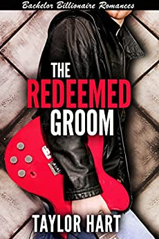 The Redeemed Groom: Bachelor Billionaire Romances