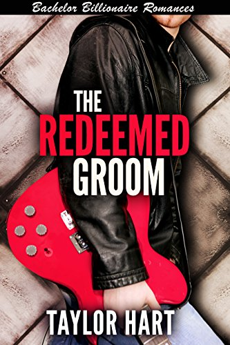 The Redeemed Groom: Bachelor Billionaire Romances: The Legendary Kent Brother Romances