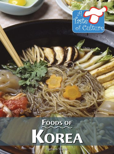 Foods of Korea by Barbara Sheen, KidHaven Press