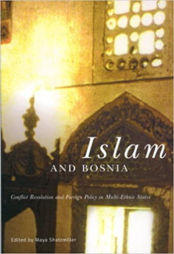 Book Islam and Bosnia: Conflict Resolution and Foreign Policy in Multi-Ethnic States by Maya Shatzmiller (2002-05-15)