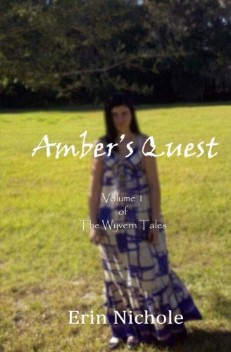 Amber's Quest (The Wyvern Tales) (Volume 1)