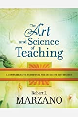 The Art and Science of Teaching: A Comprehensive Framework for Effective Instruction (Professional Development) Kindle Edition