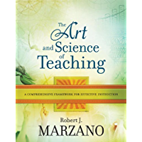 The Art and Science of Teaching: A Comprehensive Framework for Effective Instruction (Professional Development)