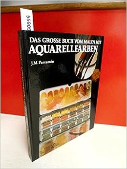 Das Grosse Buch Vom Malen Mit Aquarellfarben Amazon De J M