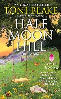 Half Moon Hill: A Destiny Novel (Destiny series Book 6) by [Blake, Toni]