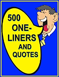 500 ONE-LINERS AND QUOTES
