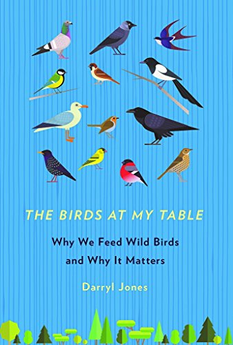 [B.e.s.t] The Birds at My Table: Why We Feed Wild Birds and Why It Matters<br />[W.O.R.D]