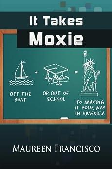 It Takes Moxie by [Francisco, Maureen]
