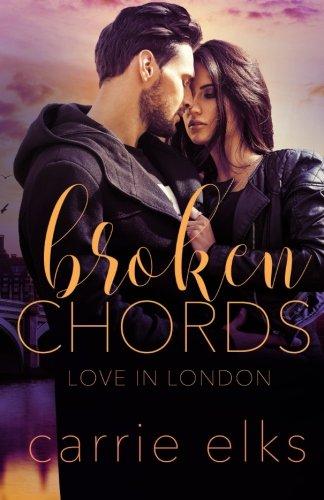 Broken Chords (Love in London) (Volume 2)