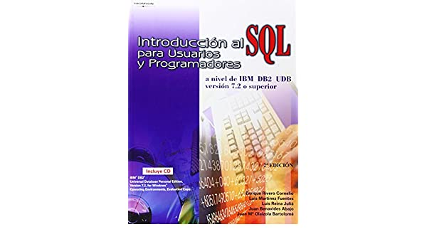 Introduccion Al SQL Para Usuarios y Programadores (Spanish Edition): Rivero: 9788497320825: Amazon.com: Books