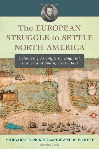 The European Struggle to Settle North America: Colonizing Attempts by England, France and Spain, 1521–1608