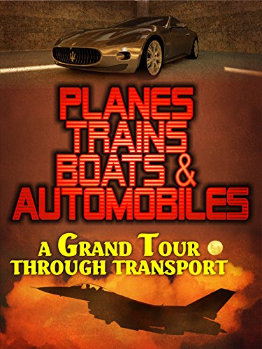 planes-trains-boats-and-automobiles-a-grand-tour-of-transport