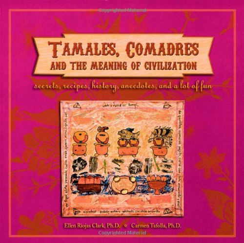 Read Online Tamales, Comadres, and the Meaning of Civilization pdf epub