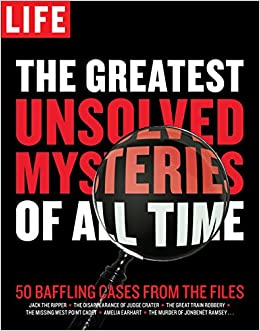 Amazon com: LIFE The Greatest Unsolved Mysteries of All Time: 50