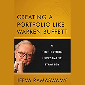 Creating a Portfolio like Warren Buffett: A High Return Investment Strategy Audiobook