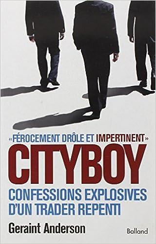 Cityboy : Mémoires explosives d'un trader pdf ebook