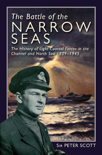Download The Battle of the Narrow Seas: The History of the Light Coastal Forces in the Channel & North Sea, 1939-1945 pdf epub
