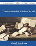 Concerning the Spiritual in Art - the Original Classic Edition, Wassily Kandinsky, 1486150519