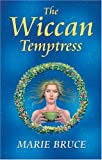 The Wiccan Temptress, Marie Bruce, 0709082207
