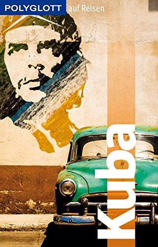 POLYGLOTT auf Reisen Kuba (POLYGLOTT Edition)