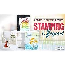 Gorgeous Greeting Cards: Stamping & Beyond