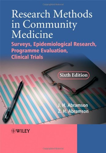 Download By Joseph Abramson Research Methods in Community Medicine: Surveys, Epidemiological Research, Programme Evaluation, Cli (6th Sixth Edition) [Paperback] PDF
