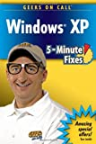 img - for Geeks On Call Windows XP: 5-Minute Fixes book / textbook / text book