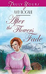 After The Flowers Fade (Truly Yours Digital Editions Book 352)