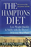 The Hamptons Diet: Lose Weight Quickly and Safely with the Doctor's Delicious Meal Plans Hardcover April 29, 2004