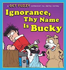 Blueprint for disaster a get fuzzy book by darby conley ignorance thy name is bucky a get fuzzy collection malvernweather Images