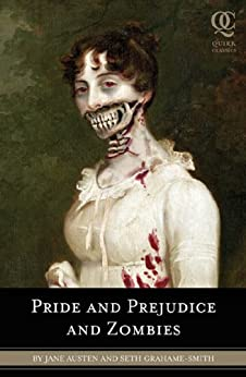 Pride and Prejudice and Zombies by [Grahame-Smith, Seth, Austen, Jane]