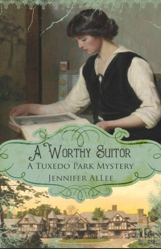 A Worthy Suitor (A Tuxedo Park Mystery) (Volume 1)