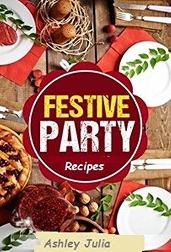 Festive Party: Recipes