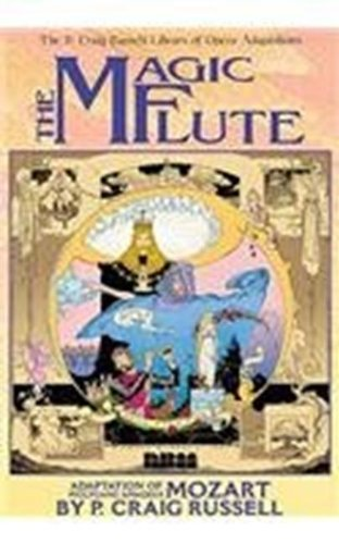 The P. Craig Russell Library of Opera Adaptations: Vol. 1 - The Magic Flute: Adaptation of Wolfgang Amadeus Mozart (v. 1) by P. Craig Russell (2003-11-01)