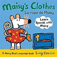 Maisy's Clothes La Ropa de Maisy: A Maisy Dual Language Book (My Friend Maisy)
