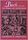 img - for Bach and the Patterns of Invention book / textbook / text book