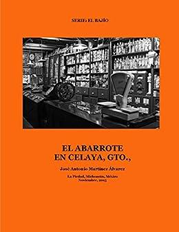 El abarrote en Celaya, Gto., (El Bajío) (Spanish Edition)