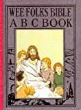 Wee Folks Bible ABC Book, Elisabeth Robinson Scovil and Elisabeth Robinson, 1557094136