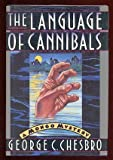 The Language of Cannibals, George C. Chesbro, 0892963948
