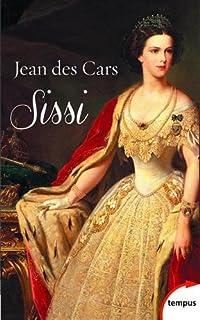 Sissi, impératrice d'Autriche et reine de Hongrie, Des Cars, Jean