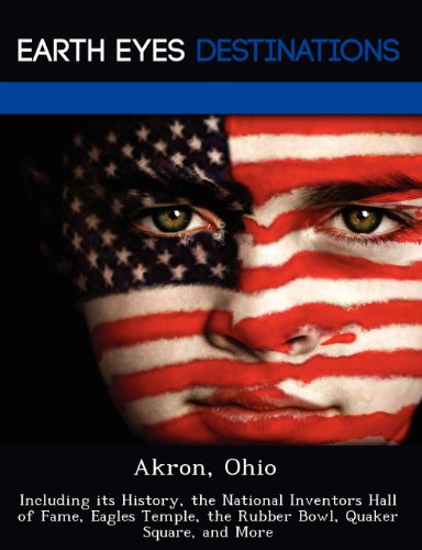 Akron, Ohio: Including its History, the National Inventors for sale  Delivered anywhere in USA