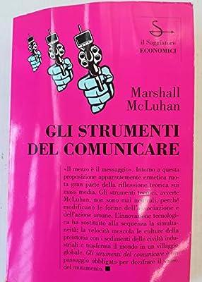 mcluhan gli strumenti del comunicare  : Gli strumenti del comunicare - Marshall McLuhan, E ...