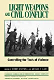 Light Weapons and Civil Conflict, , 0847694852